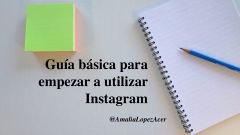 Guía básica (y gratis) para empezar a utilizar Instagram