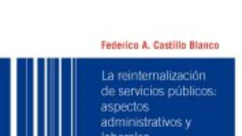 REMUNICIPALIZACIÓN DE SERVICIOS PÚBLICOS: LA PROBLEMÁTICA DE LOS RECURSOS HUMANOS (POST-RESEÑA LIBRO: F.CASTILLO,  \»LA REINTERNALIZACIÓN DE LOS SERVICIOS PÚBLICOS\»)