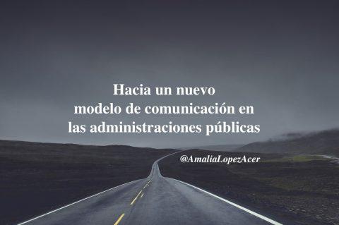 Hacia un nuevo modelo de comunicación en las administraciones públicas